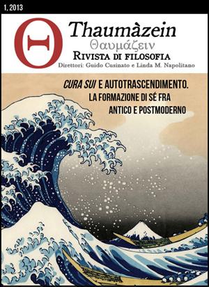 View Vol. 1 (2013): Cura sui e autotrascendimento. La formazione di sé fra antico e postmoderno.